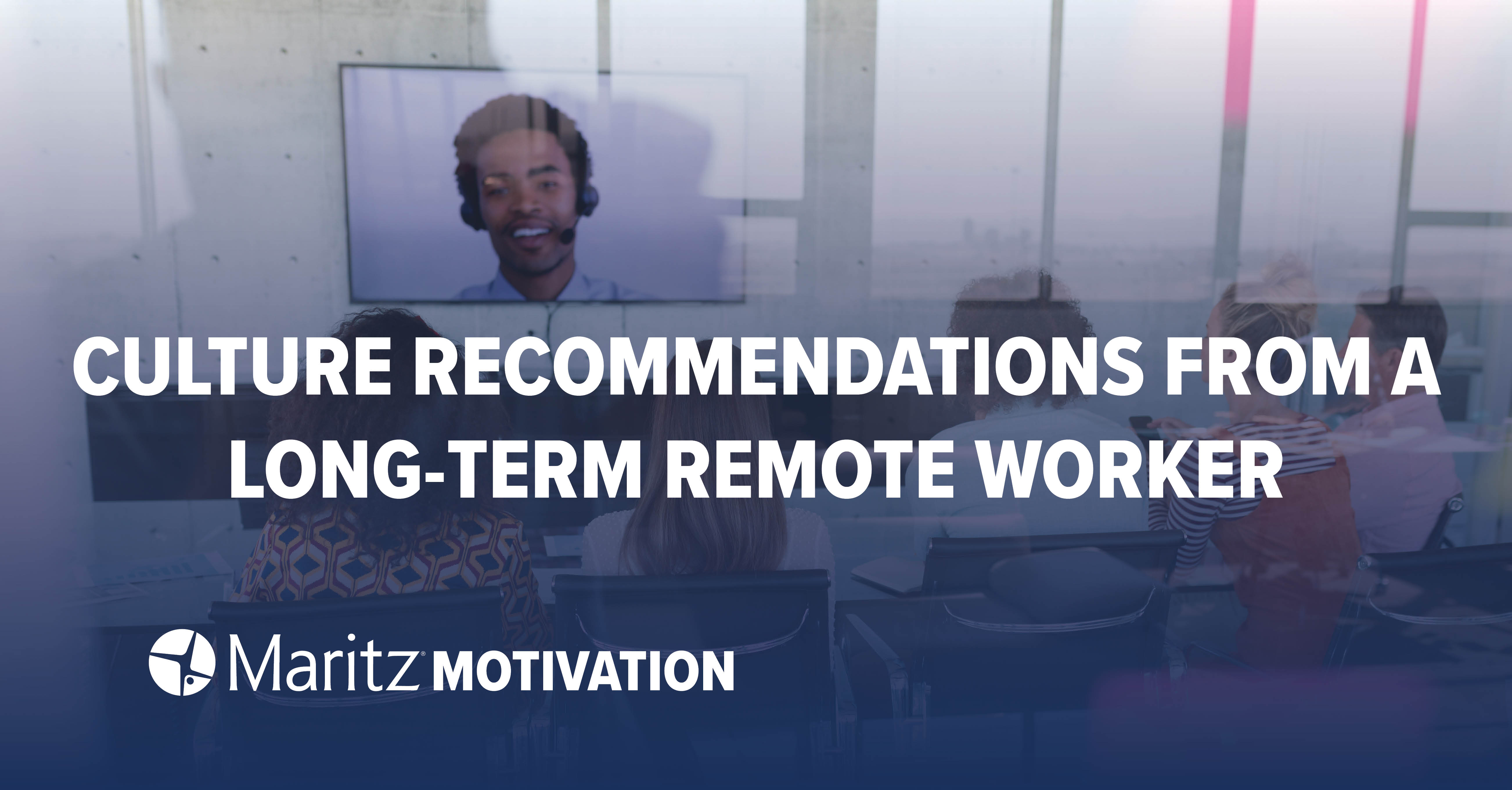 Culture Recommendations From a Long-Time Remote Worker