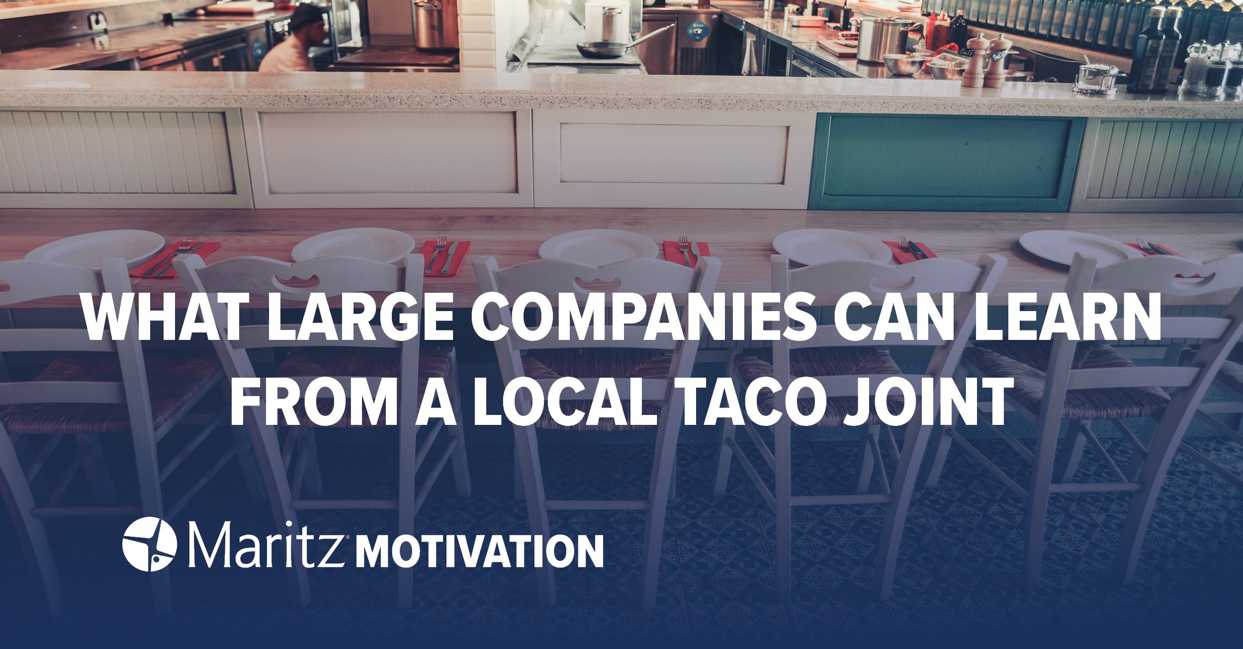 What Large Companies Can Learn From a Local Taco Joint